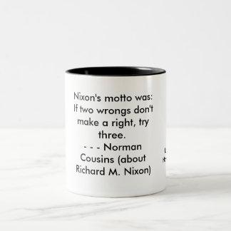 Norman Cousins, Nixon's motto was: If two wrong... Two-Tone Coffee Mug