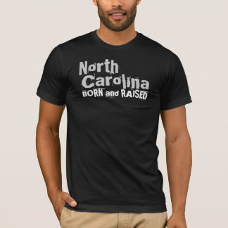 North Carolina BORN and RAISED T-Shirt