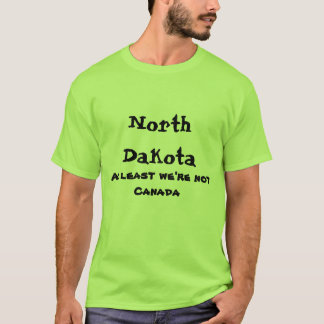North Dakota at least we're not canada shirt