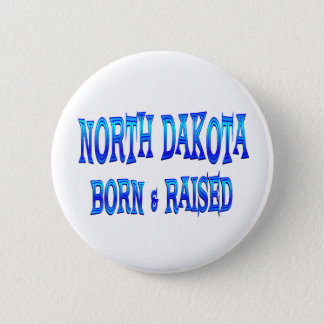 North Dakota Born & Raised 2 Inch Round Button