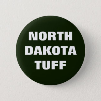 NORTH DAKOTA TUFF 2 INCH ROUND BUTTON