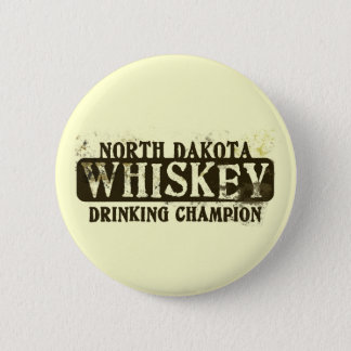 North Dakota Whiskey Drinking Champion 2 Inch Round Button