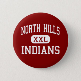 North Hills - Indians - High - Pittsburgh 2 Inch Round Button