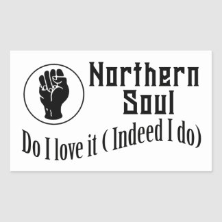 Northern Soul. Do I Love It ( Indeed I Do) Sticker