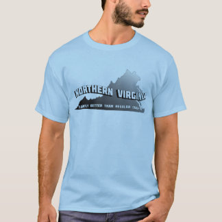Northern Virginia Slightly Better Than Regular VA T-Shirt