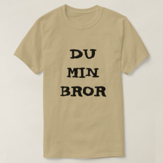 Norwegian text du min bror - you my brother T-Shirt