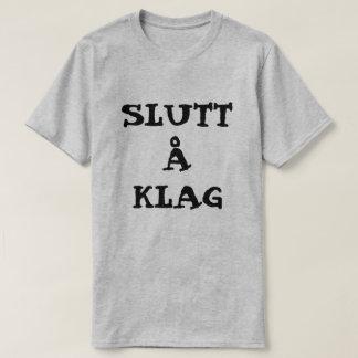 Norwegian text Slutt å Klag - Stop complaining T-Shirt