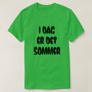 Norwegian text Today is summer  in Norwegian T-Shirt