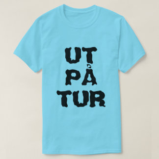 Norwegian text Ut på tur - out on a trip T-Shirt