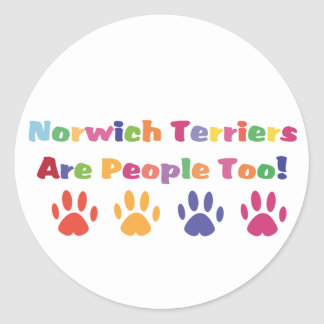 Norwich Terriers Are People Too Round Sticker