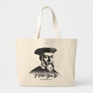 Nostradamus: I Told You So Large Tote Bag
