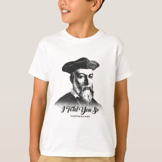 Nostradamus: I Told You So T-Shirt