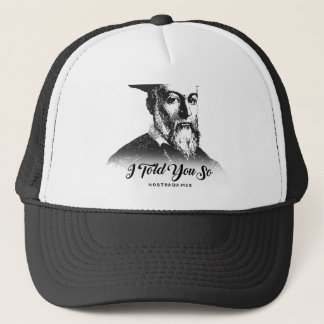 Nostradamus: I Told You So Trucker Hat