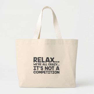 Not A Competition Large Tote Bag
