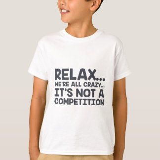 Not A Competition T-Shirt