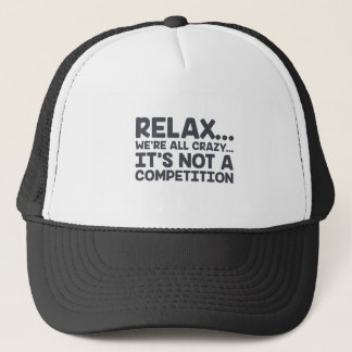 Not A Competition Trucker Hat