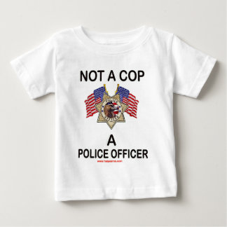 NOT_A_COP_A_POLICE_OFFICER T-SHIRTS