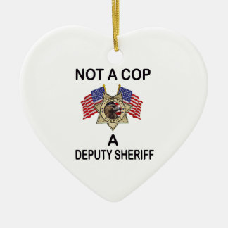 NOT_A_COP_A_SHERIFF CERAMIC ORNAMENT