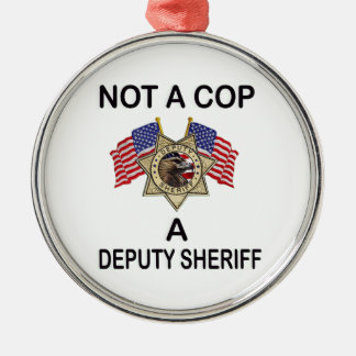 NOT_A_COP_A_SHERIFF METAL ORNAMENT