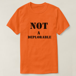 Not a Deplorable shirt with black text