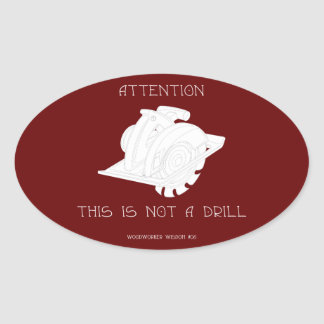 Not A Drill Oval Sticker