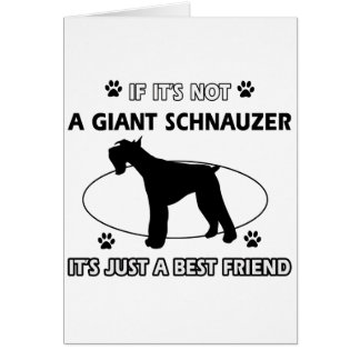 Not a GIANT SCHNAUZER Greeting Card