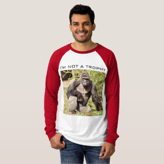 Not a Gorilla Trophy T-Shirt