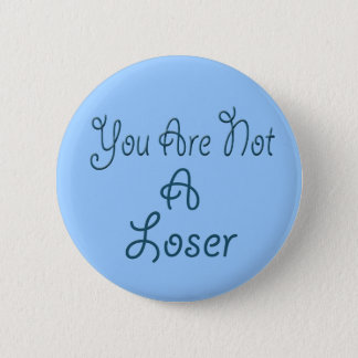 Not a loser 2 inch round button