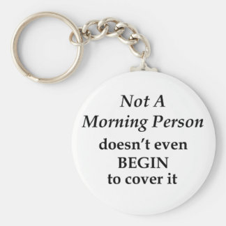 Not A Morning Person Basic Round Button Keychain
