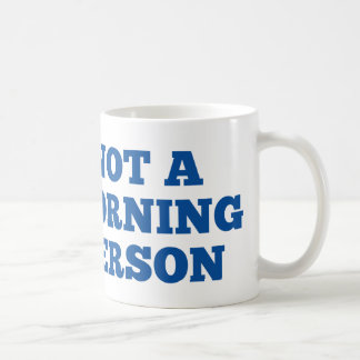 Not A Morning Person Coffee Mug
