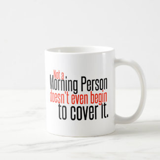 Not a Morning Person Doesn't Even... Coffee Mug