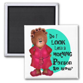 Not a Morning Person Square Magnet