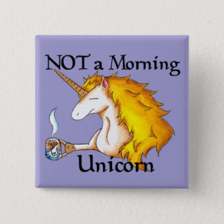 NOT a Morning Unicorn 2 Inch Square Button