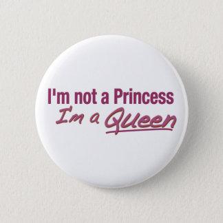 Not a Princess a Queen 2 Inch Round Button