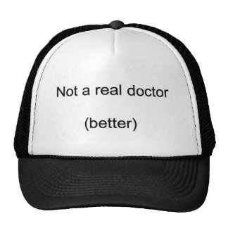 'Not a real doctor' PhD Trucker Hat