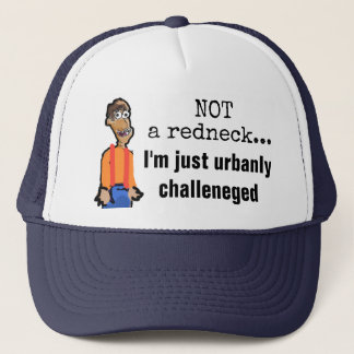 Not a Redneck, just urbanly challenged hat