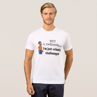 Not a redneck, just urbanly challenged t-shirt 2