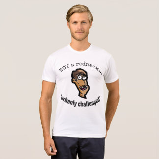 Not a redneck, just urbanly challenged t-shirt 3