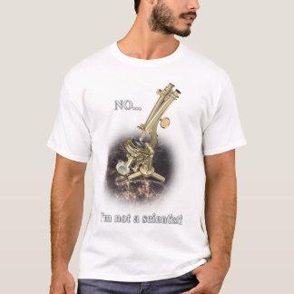 Not a scientist T-Shirt