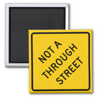 Not a Through Street Highway Sign Magnets