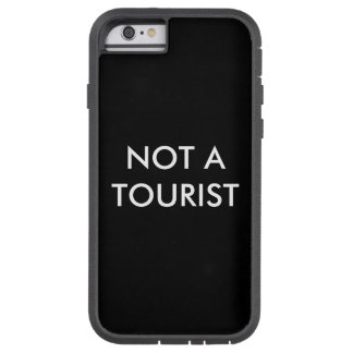Not a Tourist iPhone 6 Case
