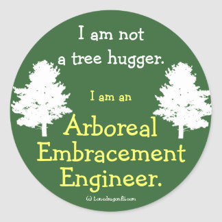 Not a Tree Hugger Classic Round Sticker