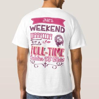 Not A Weekend Warrior Christian Apparel T-Shirt