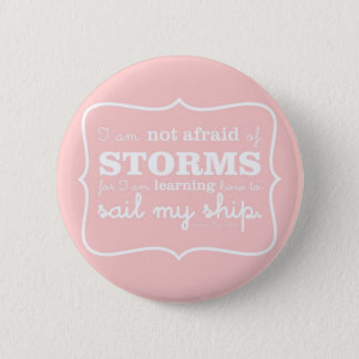 Not Afraid of Storms - Pink 2 Inch Round Button