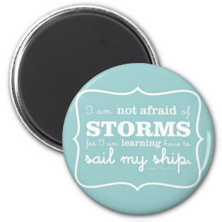 Not Afraid of Storms - Turquoise Magnet