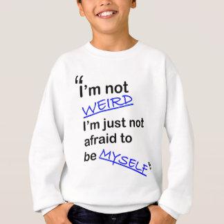 Not Afraid to be Myself Sweatshirt