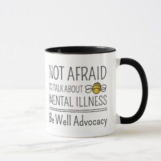Not Afraid to Talk About Mental Illness Mug