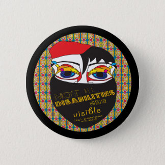 Not All Disabilities Are Visible 2 Inch Round Button