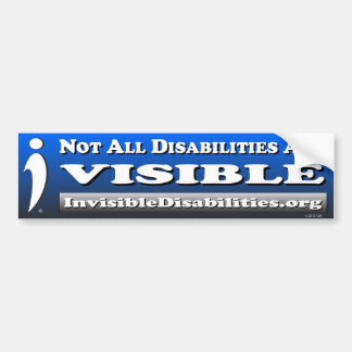 Not All Disabilities Are Visible - Bumper Sticker