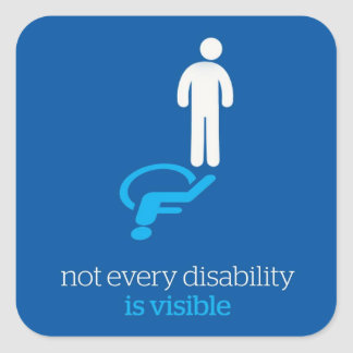 not all disabilities are visible square sticker